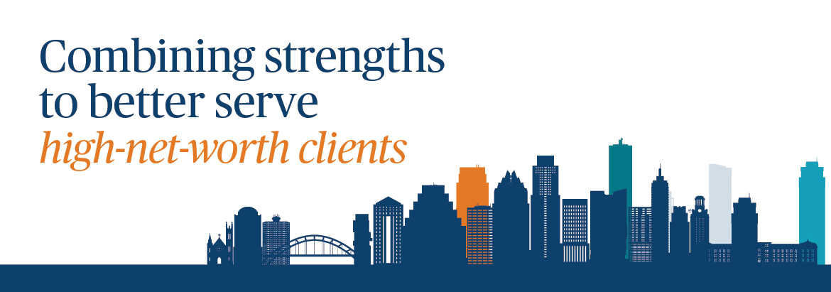 Combining strengths to better serve high-net-worth clients