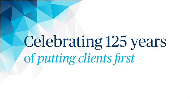 Celebrating 125 Years of putting clients first.